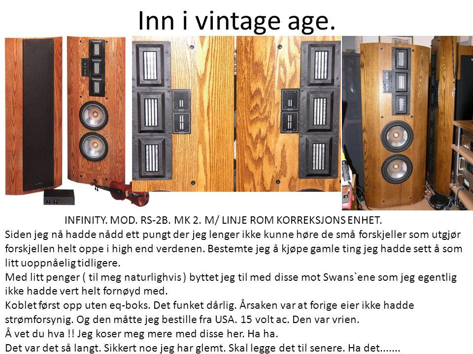 Inn i vintage age. INFINITY. MOD. RS-2B. MK 2.