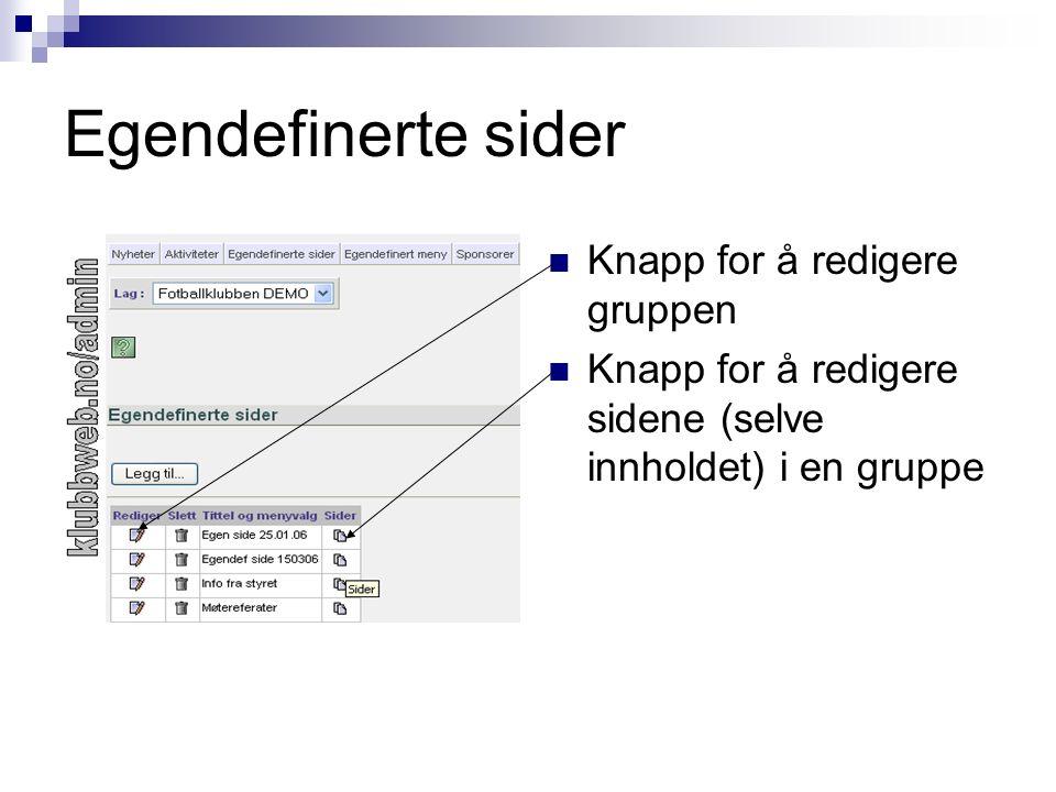 Egendefinerte sider Knapp for å redigere gruppen Knapp for å redigere sidene (selve innholdet) i en gruppe