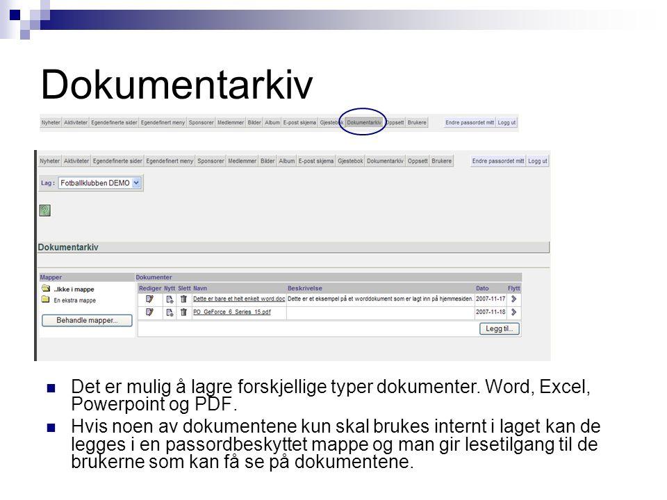 Dokumentarkiv Det er mulig å lagre forskjellige typer dokumenter. Word, Excel, Powerpoint og PDF. Hvis noen av dokumentene kun skal brukes internt i l