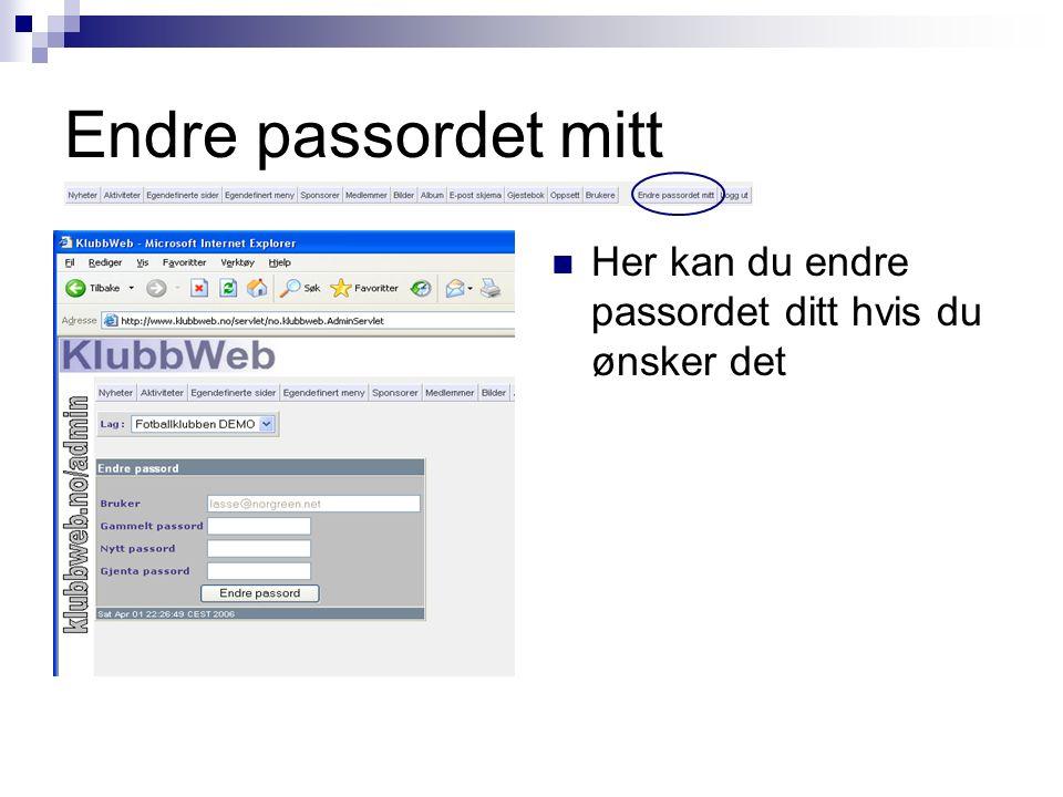 Endre passordet mitt Her kan du endre passordet ditt hvis du ønsker det
