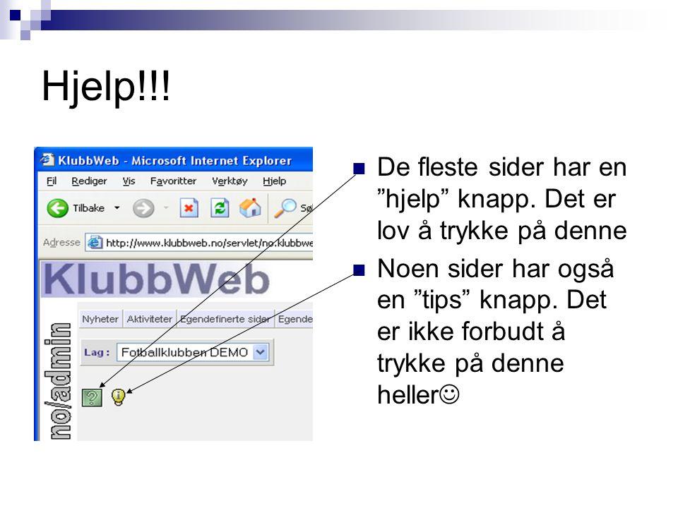 """Hjelp!!! De fleste sider har en """"hjelp"""" knapp. Det er lov å trykke på denne Noen sider har også en """"tips"""" knapp. Det er ikke forbudt å trykke på denne"""