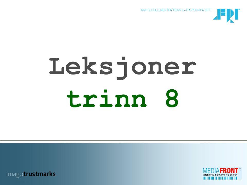 INNHOLDSELEMENTER TRINN 8 – FRI-PERM PÅ NETT Leksjoner trinn 8