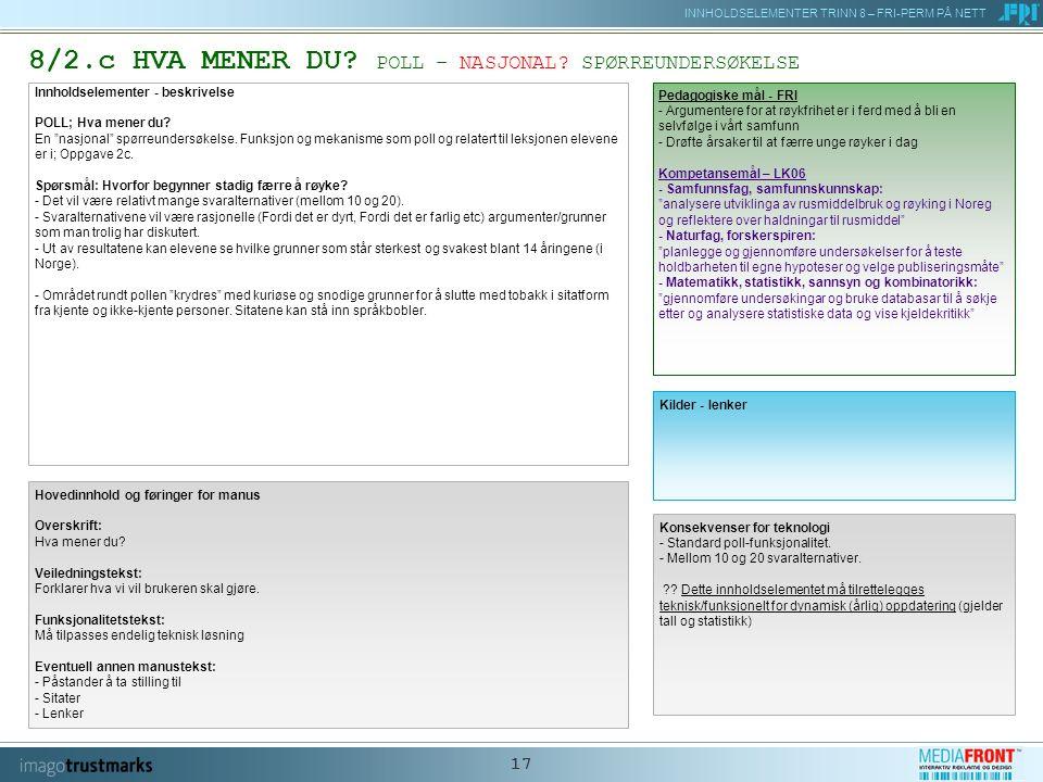 INNHOLDSELEMENTER TRINN 8 – FRI-PERM PÅ NETT 17 8/2.c HVA MENER DU.