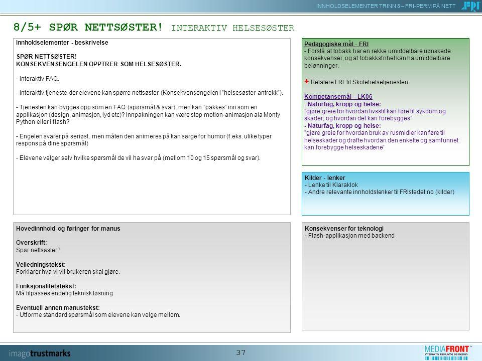 INNHOLDSELEMENTER TRINN 8 – FRI-PERM PÅ NETT 37 8/5+ SPØR NETTSØSTER.