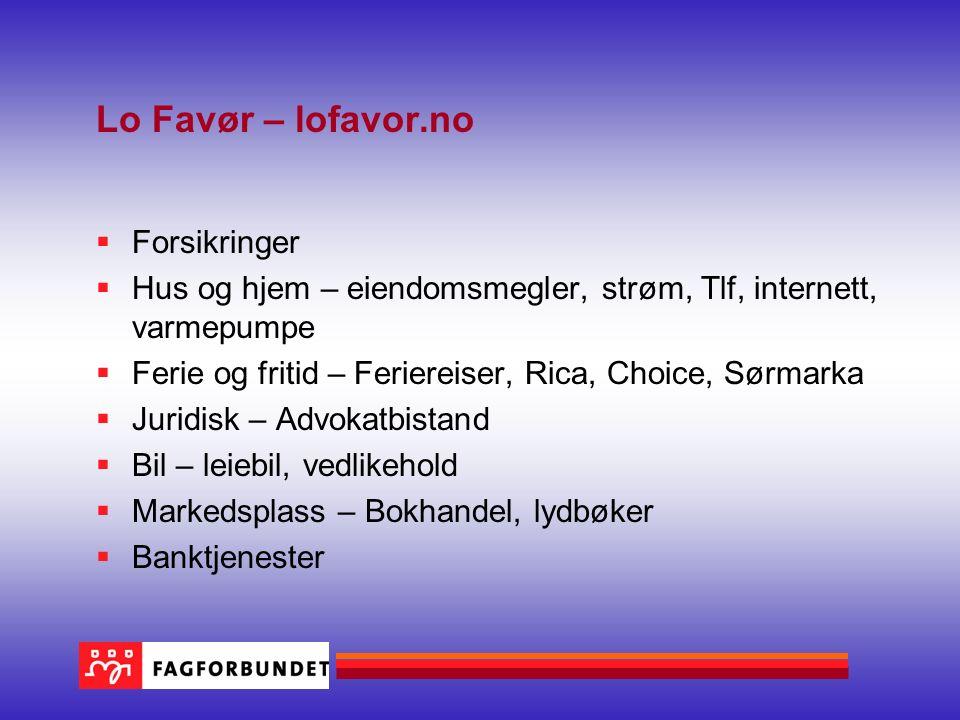 Lo Favør – lofavor.no  Forsikringer  Hus og hjem – eiendomsmegler, strøm, Tlf, internett, varmepumpe  Ferie og fritid – Feriereiser, Rica, Choice,