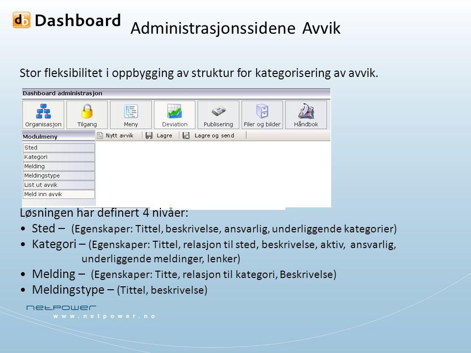Administrasjonssidene Avvik Stor fleksibilitet i oppbygging av struktur for kategorisering av avvik.