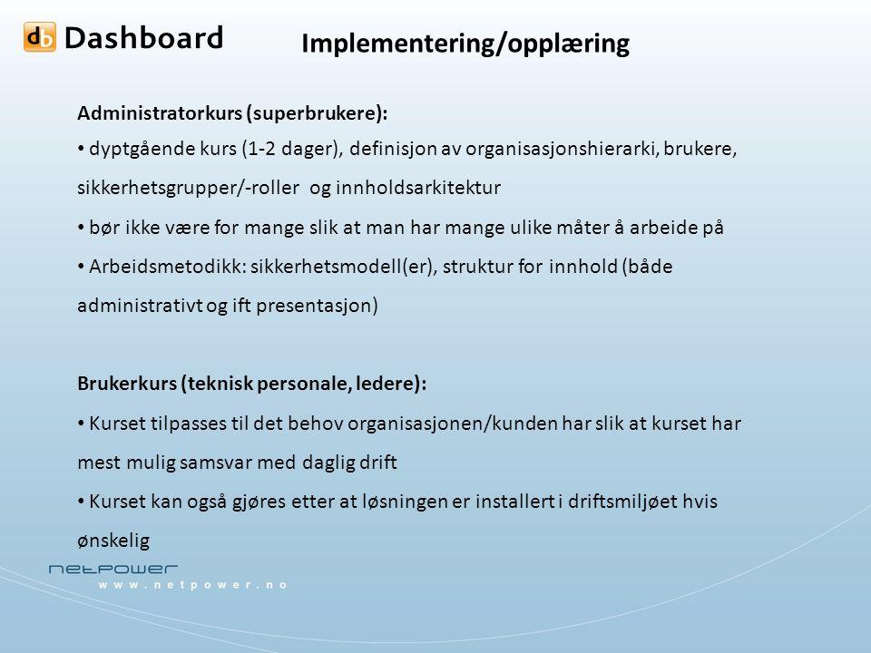 Implementering/opplæring Administratorkurs (superbrukere): dyptgående kurs (1-2 dager), definisjon av organisasjonshierarki, brukere, sikkerhetsgruppe