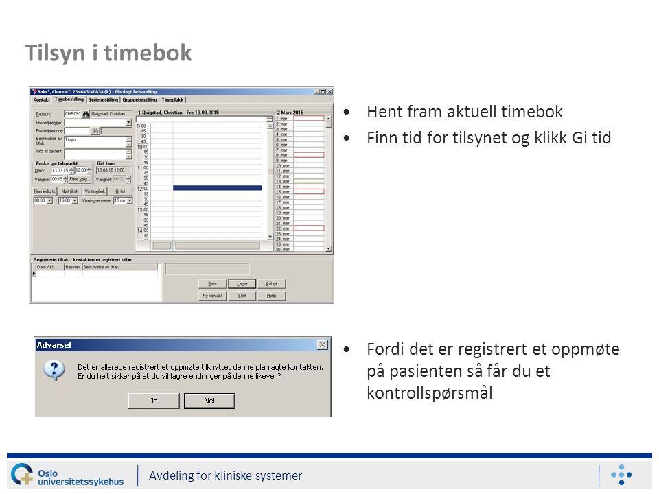Tilsyn i timebok Hent fram aktuell timebok Finn tid for tilsynet og klikk Gi tid Fordi det er registrert et oppmøte på pasienten så får du et kontroll