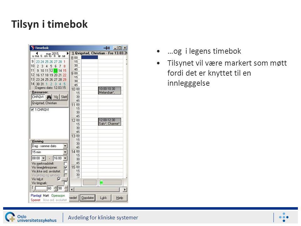 Tilsyn i timebok …og i legens timebok Tilsynet vil være markert som møtt fordi det er knyttet til en innlegggelse Avdeling for kliniske systemer