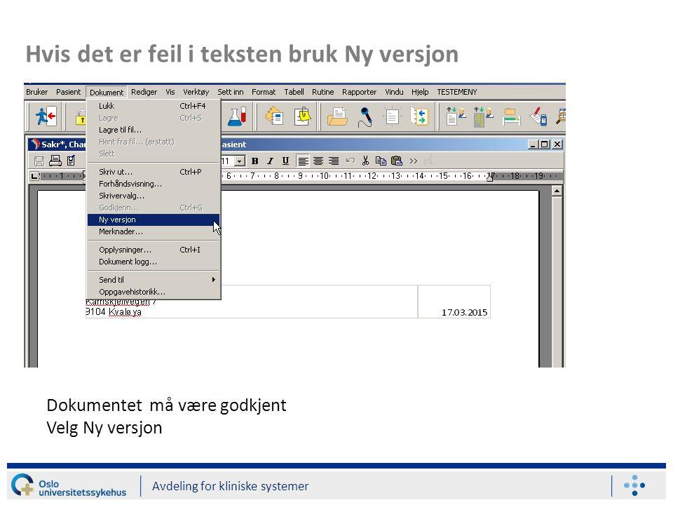 Hvis det er feil i teksten bruk Ny versjon Avdeling for kliniske systemer Dokumentet må være godkjent Velg Ny versjon