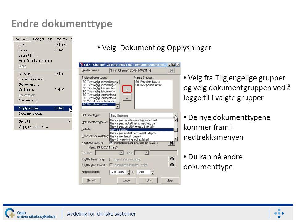 Endre dokumenttype Avdeling for kliniske systemer Velg Dokument og Opplysninger Velg fra Tilgjengelige grupper og velg dokumentgruppen ved å legge til