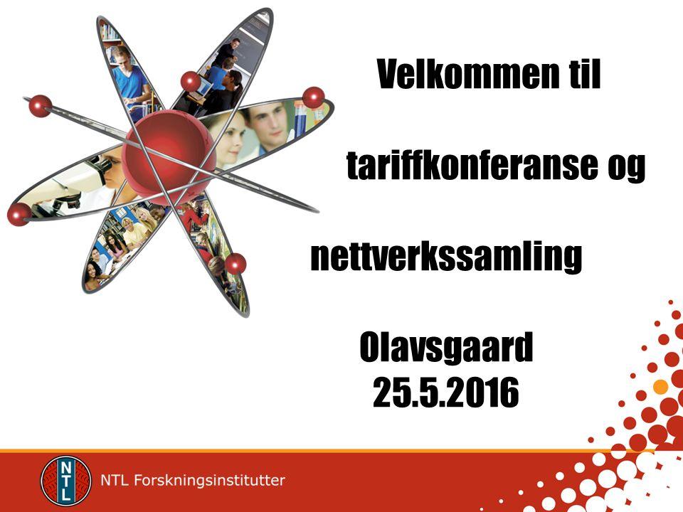 Velkommen til tariffkonferanse og nettverkssamling Olavsgaard 25.5.2016