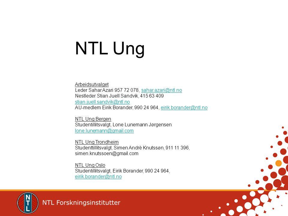 NTL Ung Arbeidsutvalget Leder Sahar Azari 957 72 078, sahar.azari@ntl.no Nestleder Stian Juell Sandvik, 415 63 409 stian.juell.sandvik@ntl.no AU-medle