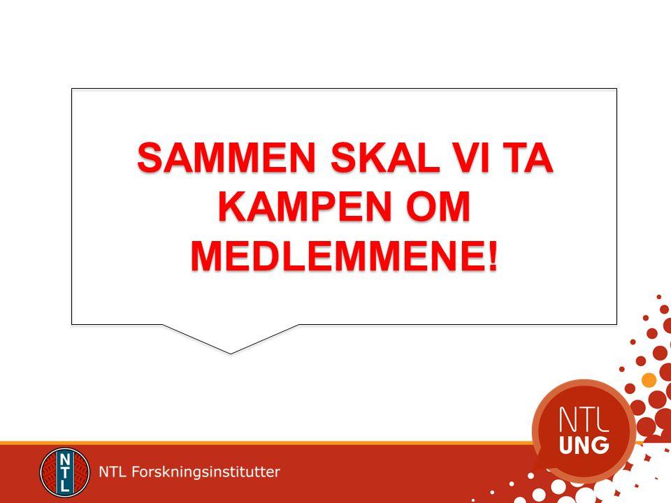SAMMEN SKAL VI TA KAMPEN OM MEDLEMMENE!
