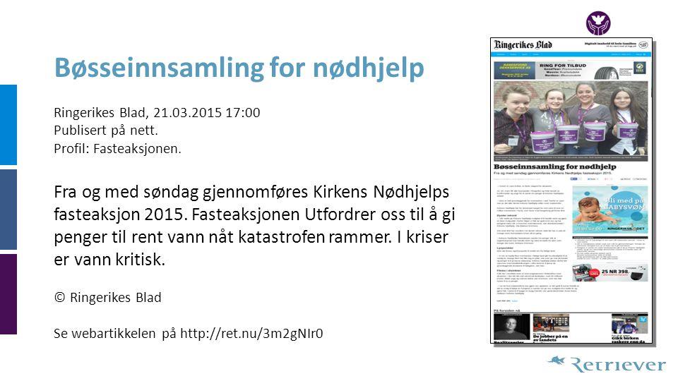 Bøsseinnsamling for nødhjelp Ringerikes Blad, 21.03.2015 17:00 Publisert på nett.