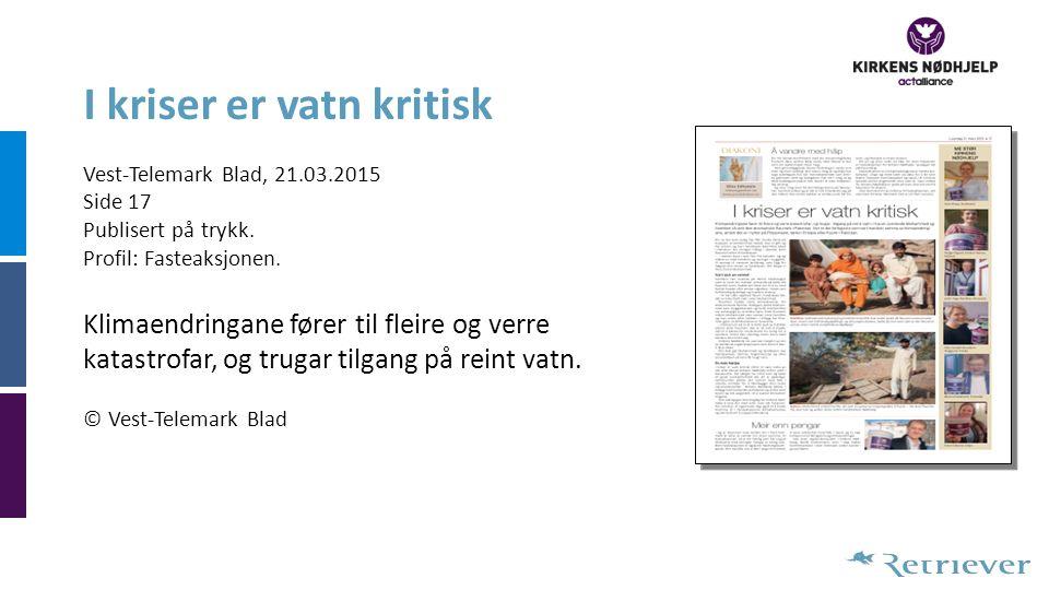 I kriser er vatn kritisk Vest-Telemark Blad, 21.03.2015 Side 17 Publisert på trykk.