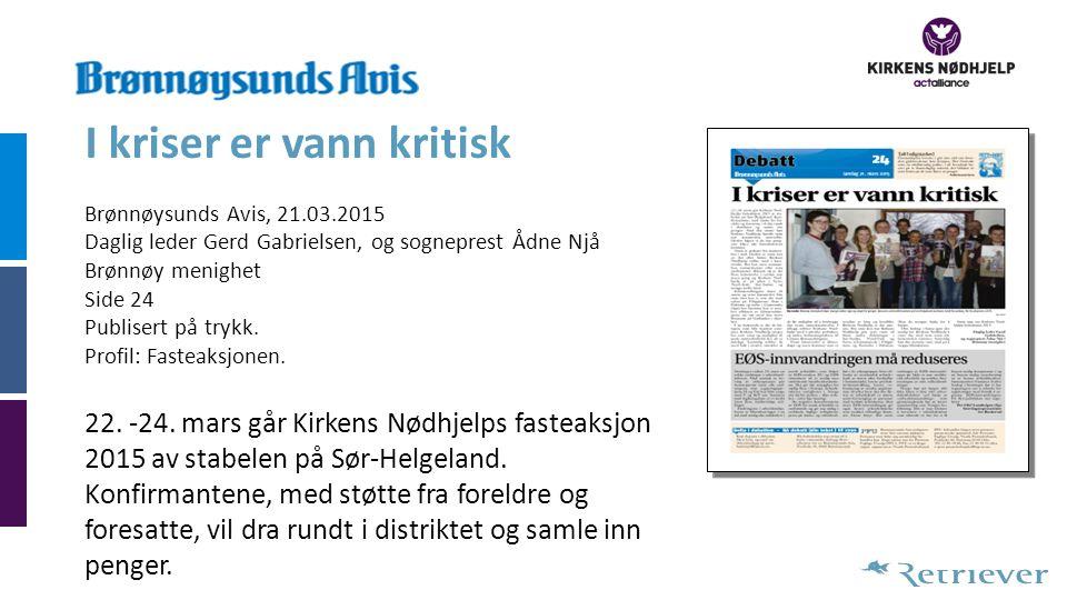 I kriser er vann kritisk Brønnøysunds Avis, 21.03.2015 Daglig leder Gerd Gabrielsen, og sogneprest Ådne Njå Brønnøy menighet Side 24 Publisert på trykk.