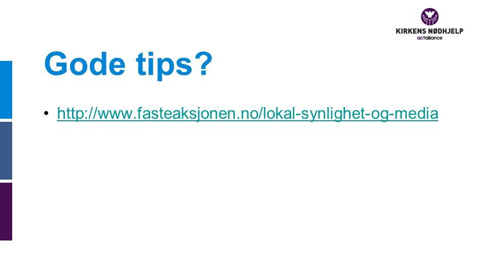 Gode tips? http://www.fasteaksjonen.no/lokal-synlighet-og-media