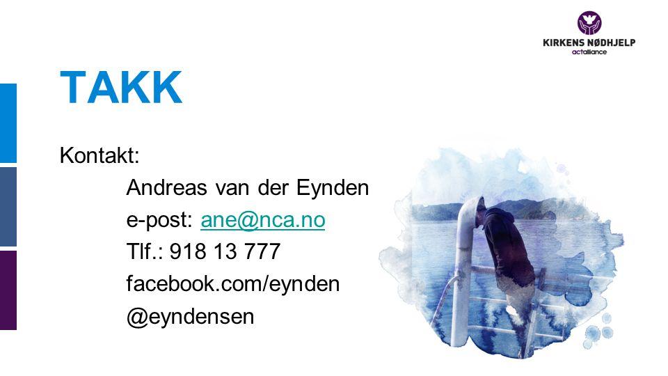 TAKK Kontakt: Andreas van der Eynden e-post: ane@nca.noane@nca.no Tlf.: 918 13 777 facebook.com/eynden @eyndensen