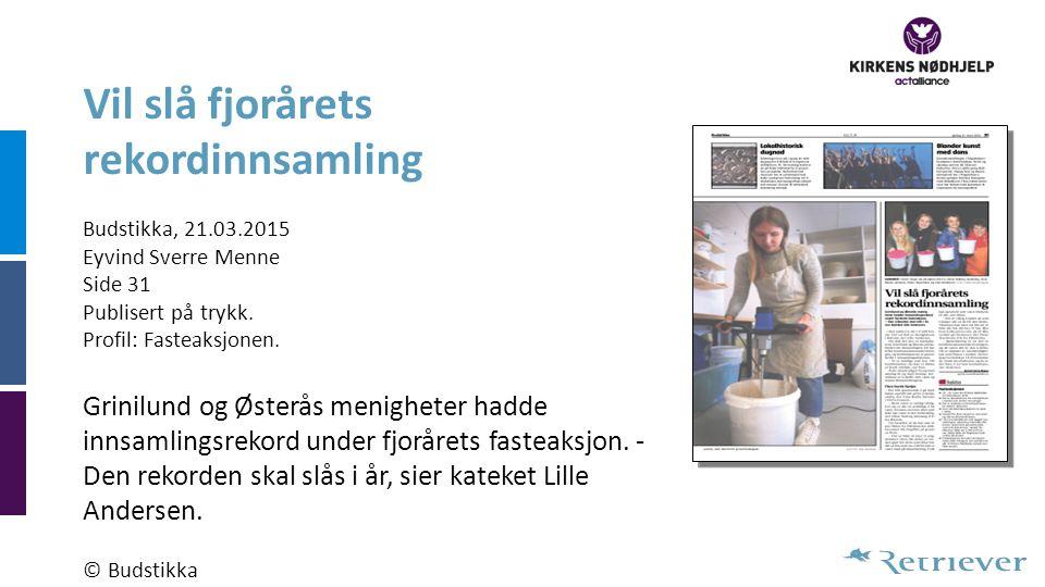 Vil slå fjorårets rekordinnsamling Budstikka, 21.03.2015 Eyvind Sverre Menne Side 31 Publisert på trykk. Profil: Fasteaksjonen. Grinilund og Østerås m