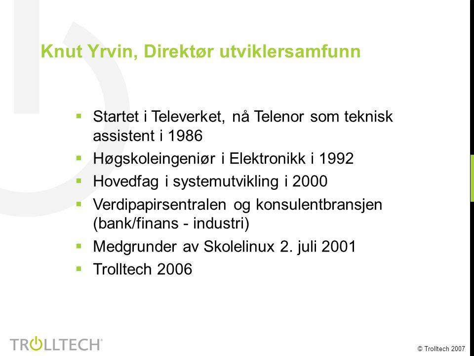 © Trolltech 2007  Startet i Televerket, nå Telenor som teknisk assistent i 1986  Høgskoleingeniør i Elektronikk i 1992  Hovedfag i systemutvikling