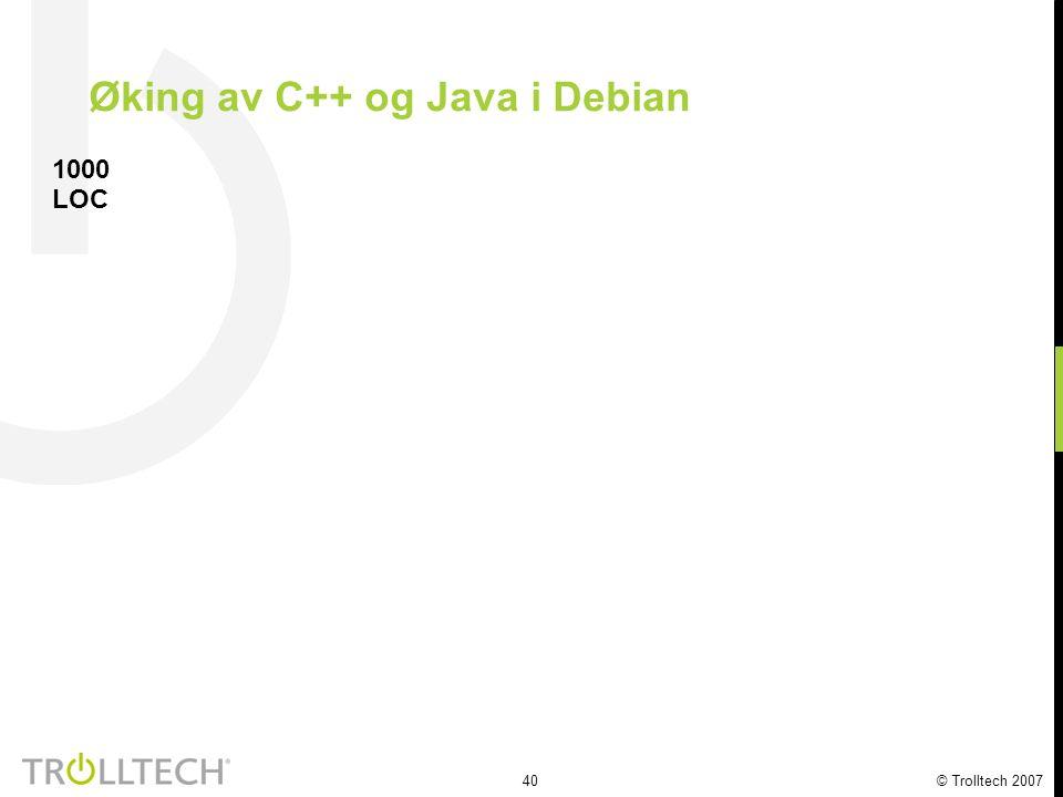 40 © Trolltech 2007 Øking av C++ og Java i Debian 1000 LOC