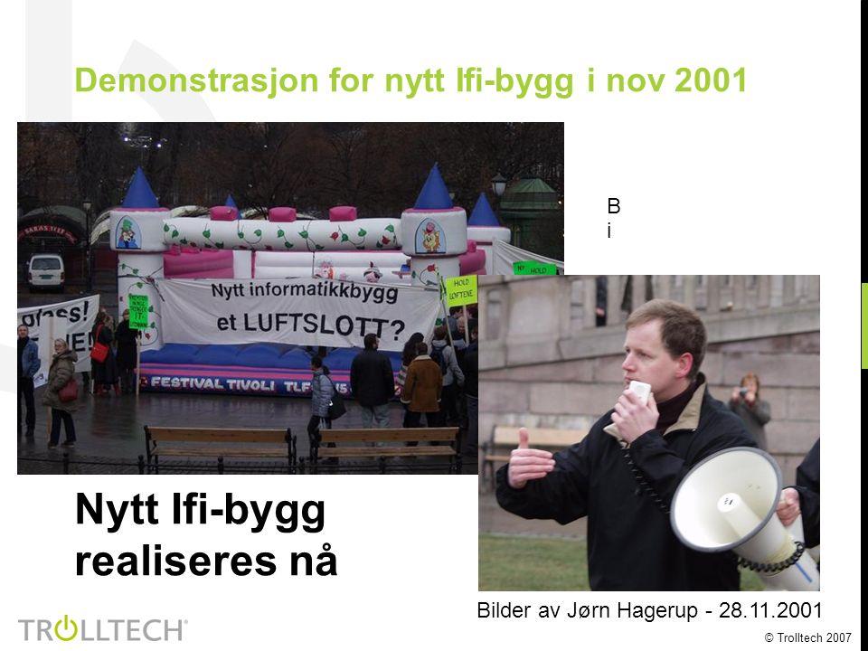 © Trolltech 2007 Demonstrasjon for nytt Ifi-bygg i nov 2001 Nytt Ifi-bygg realiseres nå BiBi Bilder av Jørn Hagerup - 28.11.2001