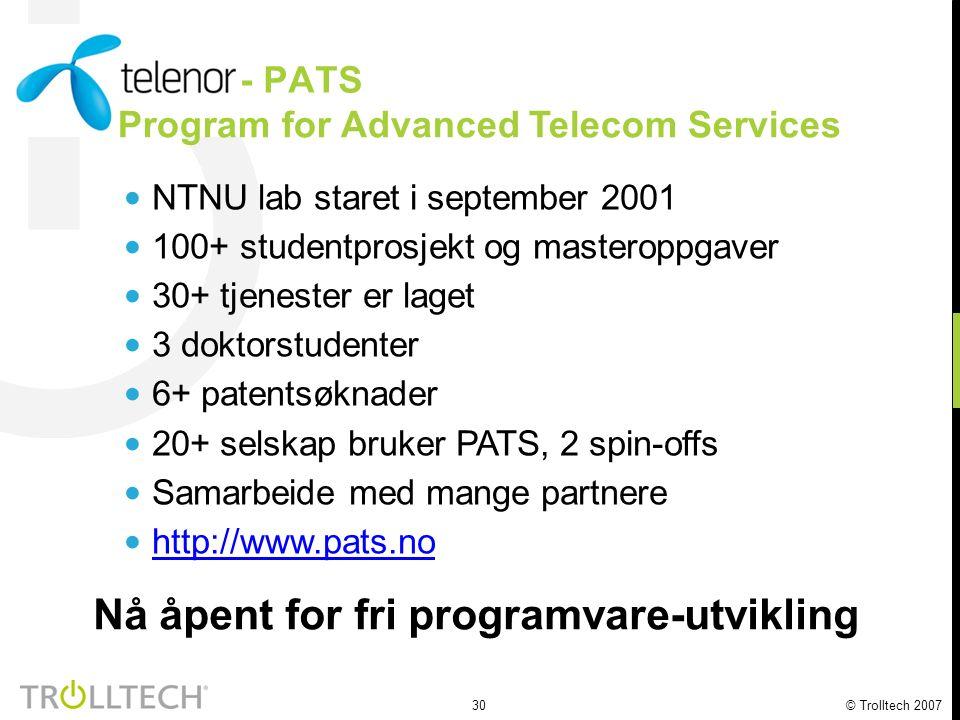 30 © Trolltech 2007 NTNU lab staret i september 2001 100+ studentprosjekt og masteroppgaver 30+ tjenester er laget 3 doktorstudenter 6+ patentsøknader