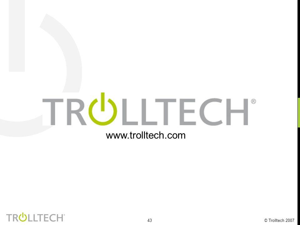 43 © Trolltech 2007 www.trolltech.com