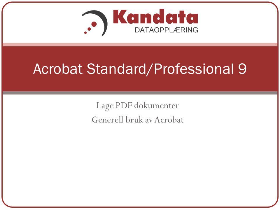 Lage PDF dokumenter Generell bruk av Acrobat Acrobat Standard/Professional 9