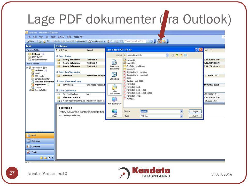 Lage PDF dokumenter (fra Outlook) 19.09.2016 Acrobat Professional 8 27