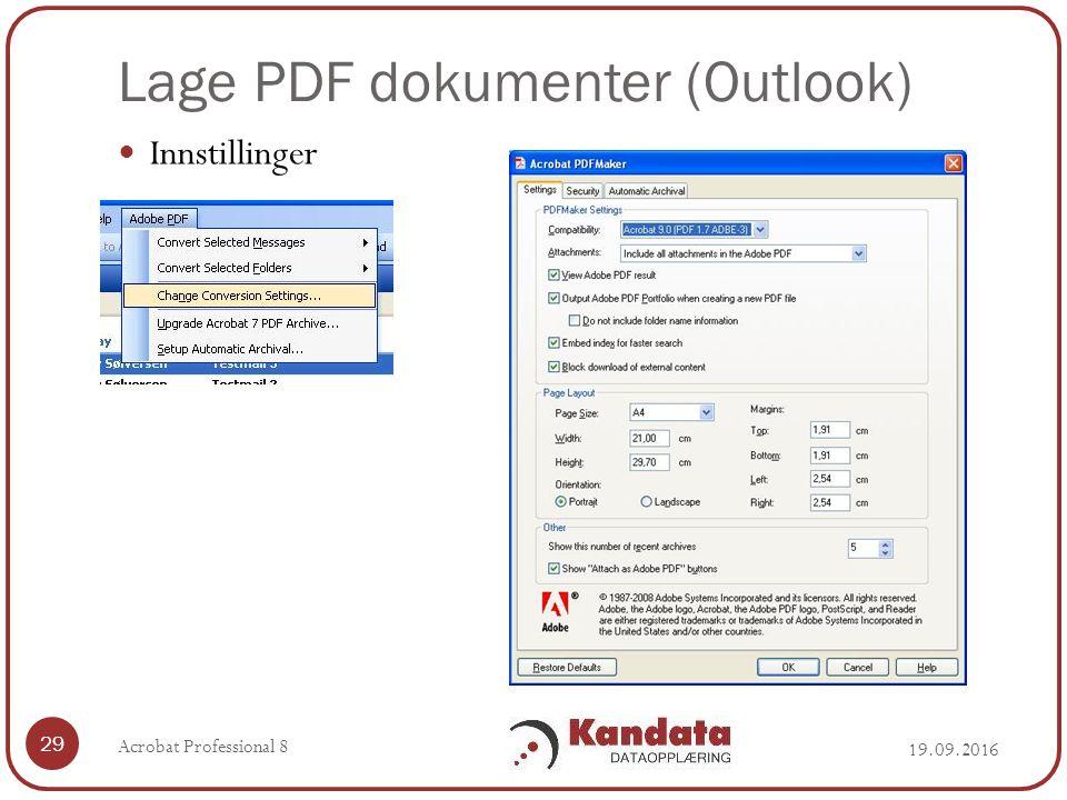 Lage PDF dokumenter (Outlook) 19.09.2016 Acrobat Professional 8 29 Innstillinger