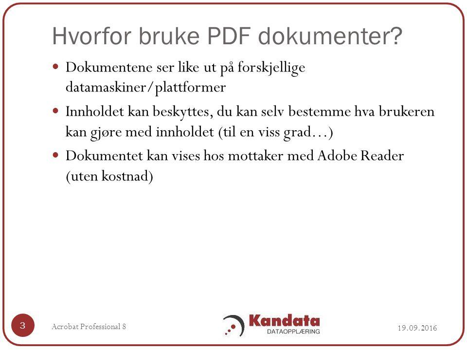 PDF Portfolio (PDF Packages) 19.09.2016 Acrobat Professional 8 64 Lag en presentasjon av (samling) av en rekke dokumenter Mange filformater støttes, ikke bare PDF