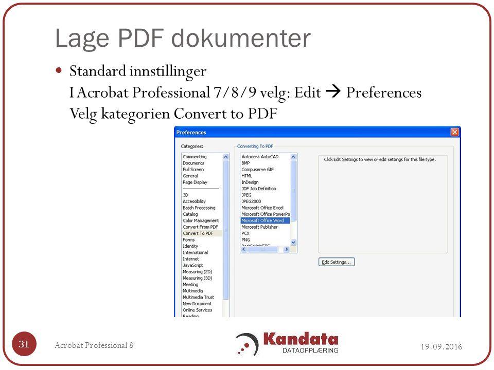 Lage PDF dokumenter 19.09.2016 Acrobat Professional 8 31 Standard innstillinger I Acrobat Professional 7/8/9 velg: Edit  Preferences Velg kategorien Convert to PDF
