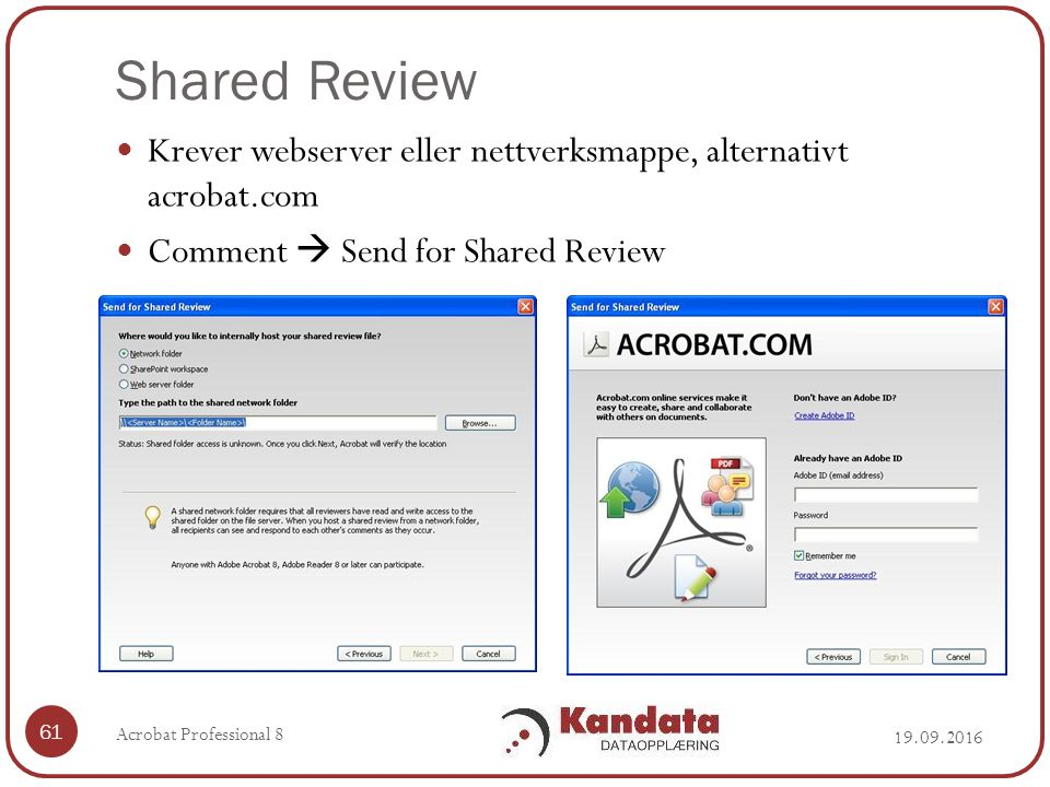 Shared Review 19.09.2016 Acrobat Professional 8 61 Krever webserver eller nettverksmappe, alternativt acrobat.com Comment  Send for Shared Review