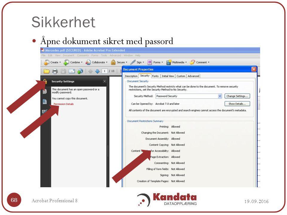 Sikkerhet 19.09.2016 Acrobat Professional 8 68 Åpne dokument sikret med passord