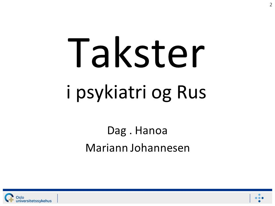 2 Takster i psykiatri og Rus Dag. Hanoa Mariann Johannesen
