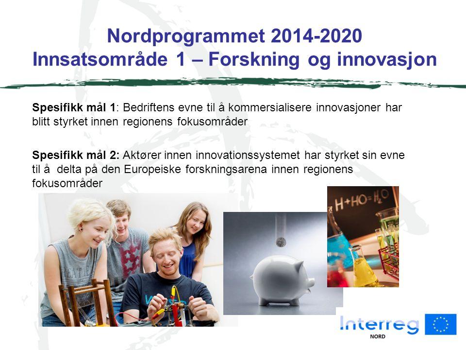 Nordprogrammet 2014-2020 Innsatsområde 2 – Entreprenørskap Spesifikk mål 1: Økt andel SMB med grenseoverskridende forretningsmodeller.