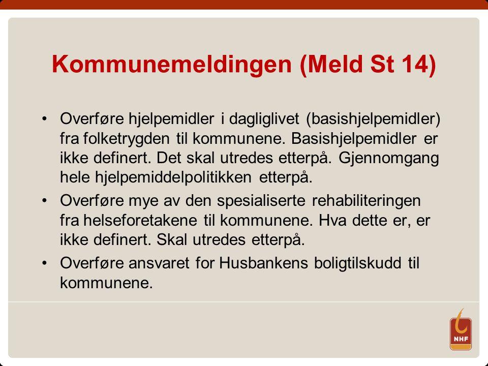 Kommunemeldingen (Meld St 14) Overføre hjelpemidler i dagliglivet (basishjelpemidler) fra folketrygden til kommunene. Basishjelpemidler er ikke define