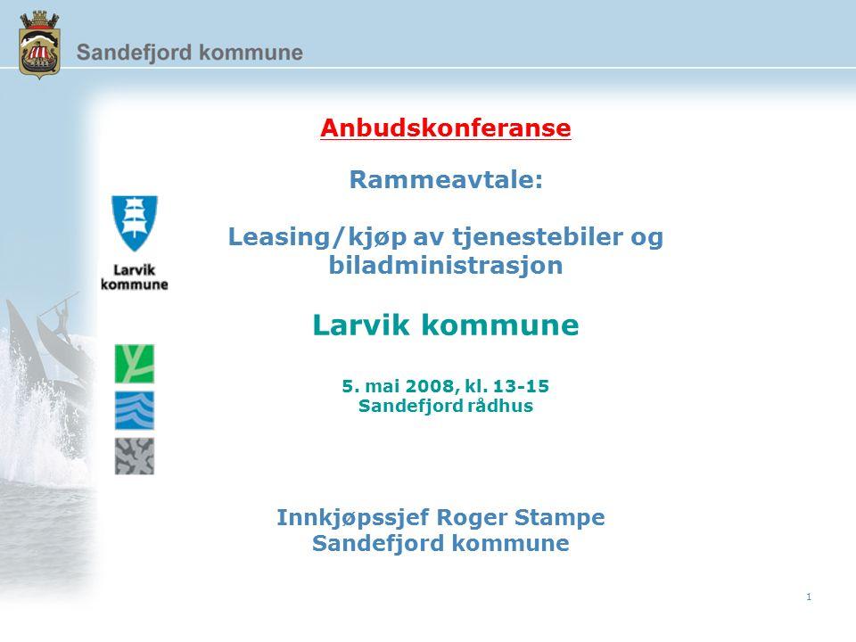 1 Anbudskonferanse Rammeavtale: Leasing/kjøp av tjenestebiler og biladministrasjon Larvik kommune 5.