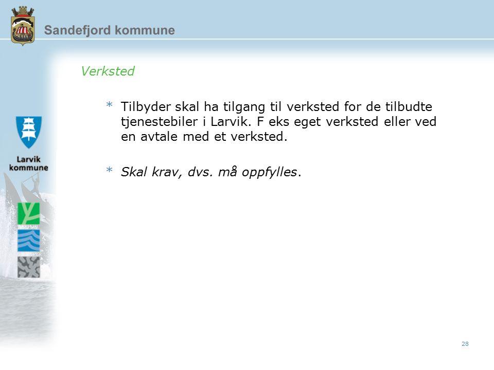 28 Verksted *Tilbyder skal ha tilgang til verksted for de tilbudte tjenestebiler i Larvik.