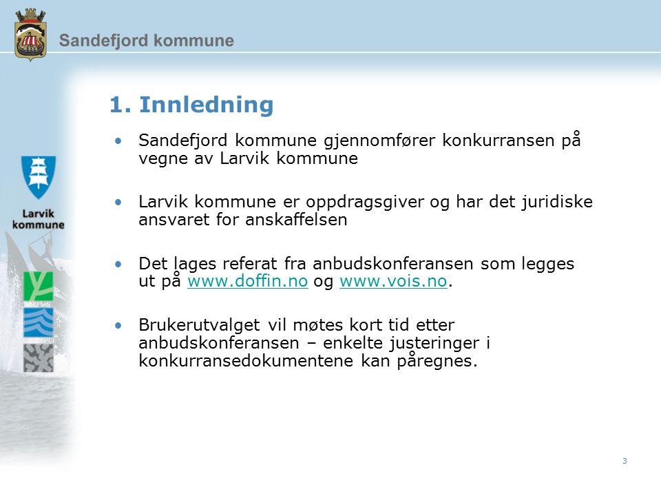 3 1. Innledning Sandefjord kommune gjennomfører konkurransen på vegne av Larvik kommune Larvik kommune er oppdragsgiver og har det juridiske ansvaret