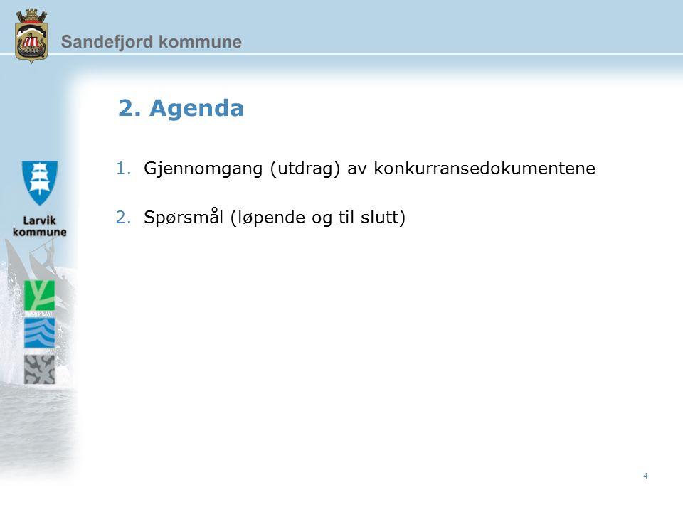 4 2. Agenda 1.Gjennomgang (utdrag) av konkurransedokumentene 2.Spørsmål (løpende og til slutt)
