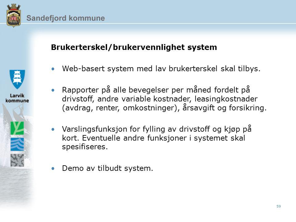 59 Brukerterskel/brukervennlighet system Web-basert system med lav brukerterskel skal tilbys.
