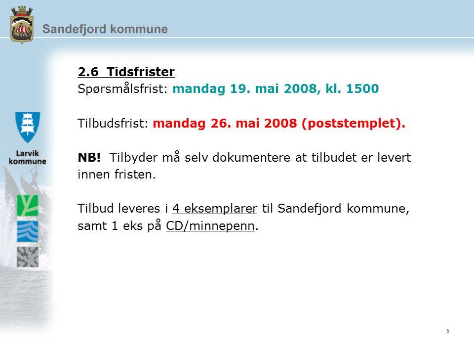 6 2.6 Tidsfrister Spørsmålsfrist: mandag 19. mai 2008, kl.