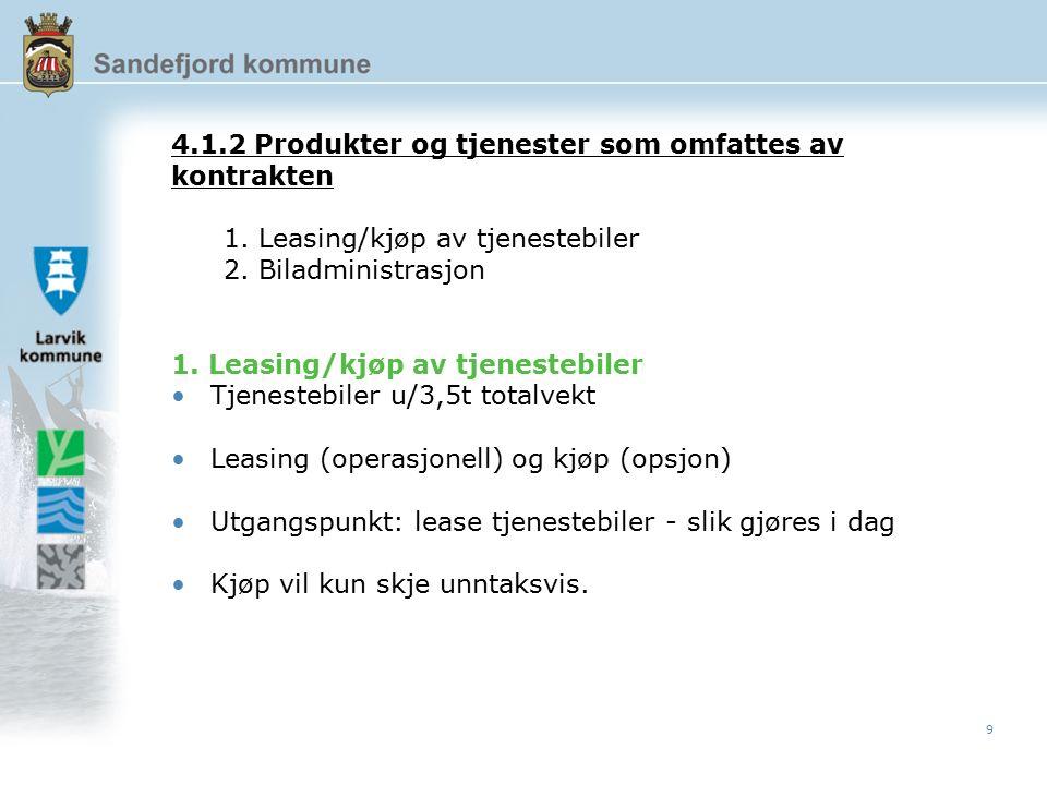 9 4.1.2 Produkter og tjenester som omfattes av kontrakten 1.