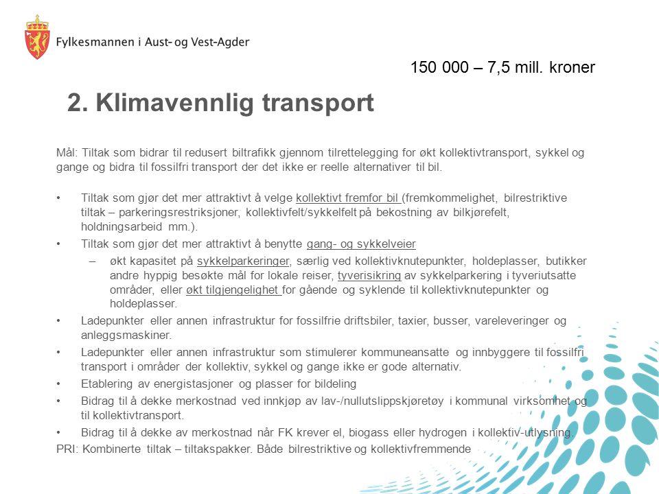 2. Klimavennlig transport Mål: Tiltak som bidrar til redusert biltrafikk gjennom tilrettelegging for økt kollektivtransport, sykkel og gange og bidra