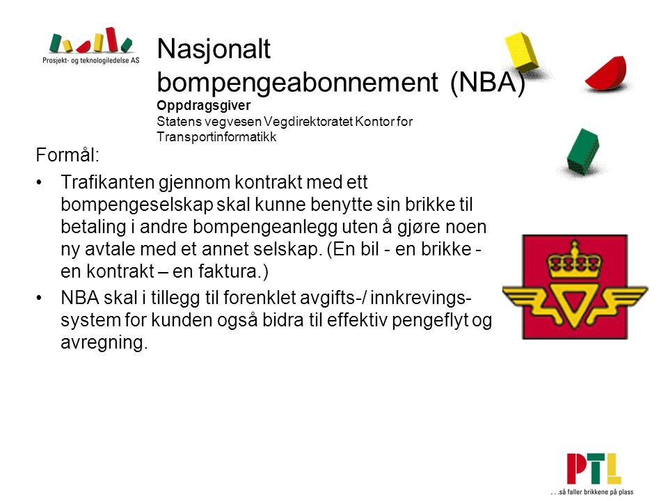 Nasjonalt bompengeabonnement (NBA) Oppdragsgiver Statens vegvesen Vegdirektoratet Kontor for Transportinformatikk Formål: Trafikanten gjennom kontrakt