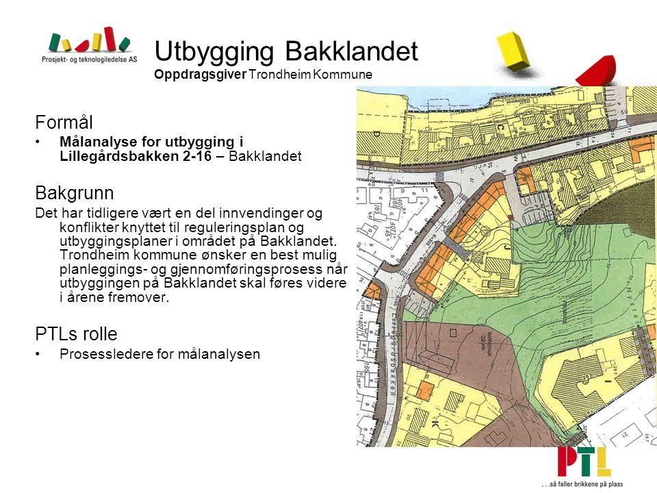 Utbygging Bakklandet Oppdragsgiver Trondheim Kommune Formål Målanalyse for utbygging i Lillegårdsbakken 2-16 – Bakklandet Bakgrunn Det har tidligere v