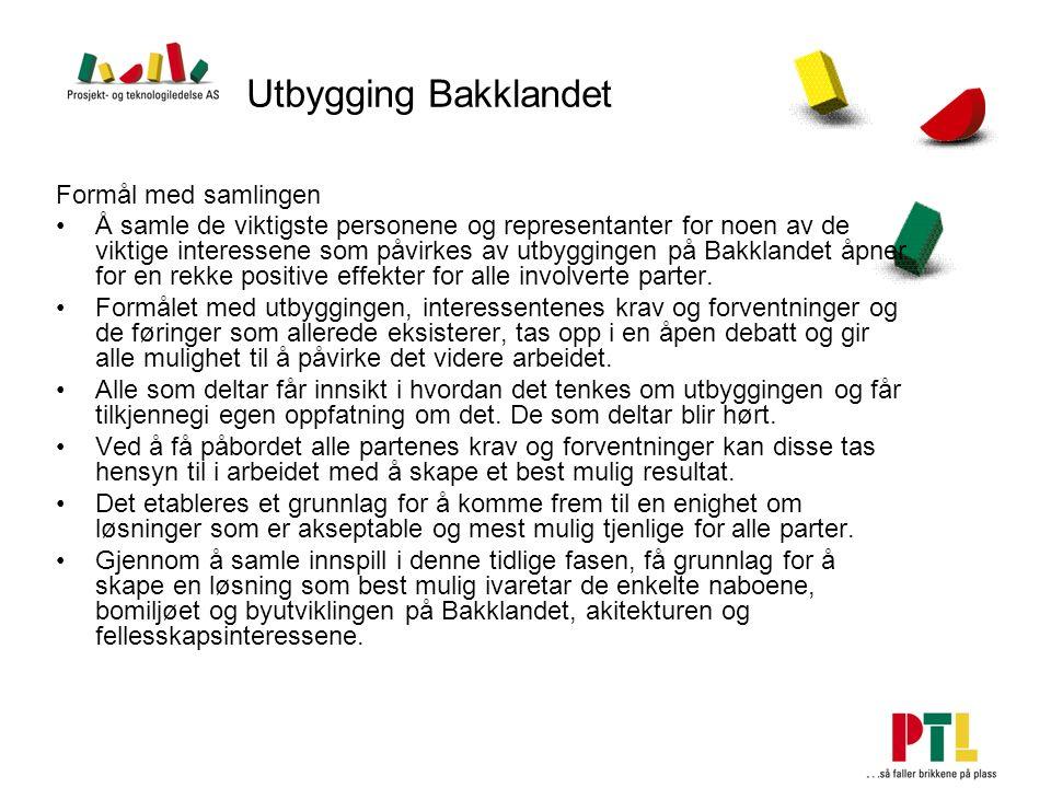 Utbygging Bakklandet Formål med samlingen Å samle de viktigste personene og representanter for noen av de viktige interessene som påvirkes av utbyggin